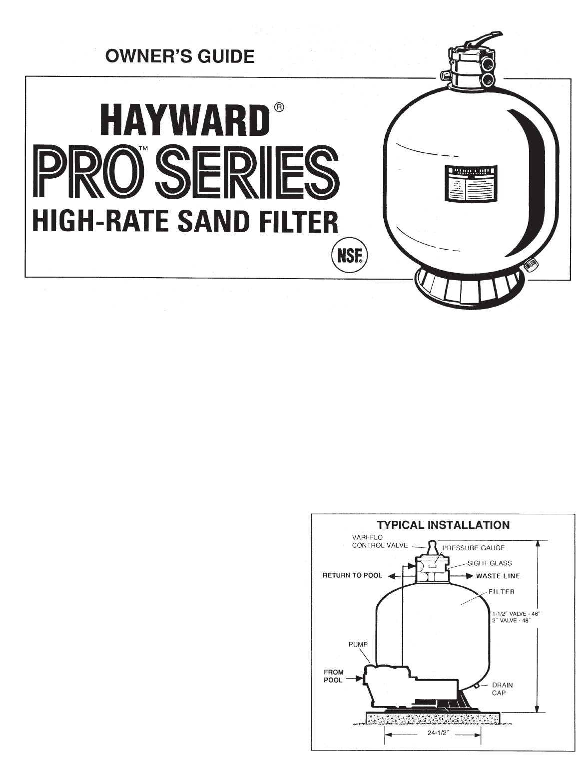 Your Hayward Pro Series high-rate sand filter is a high