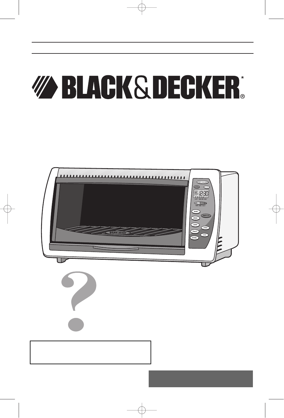 Black And Decker Countertop Convection Oven Parts : PLEASE READ AND SAVE THIS USE AND CARE BOOK.